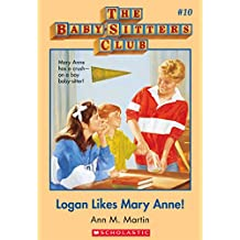 The Baby-Sitters Club #10: Logan Likes Mary Anne!