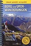 Berg- und Ufer-Wanderungen Salzkammergut: 60 Touren von 2-4 Stunden mit Hinweis auf Familien- bzw. Rollstuhltauglichkeit