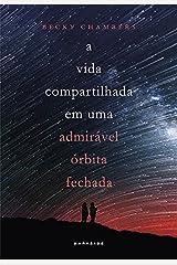 A Vida Compartilhada em uma Admiravel Orbita Fechada (Em Portugues do Brasil) Hardcover