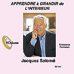 Apprendre à grandir de l'intérieur   Jacques Salomé
