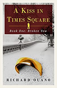 A Kiss In Times Square: Broken Vow by Richard Ouano ebook deal