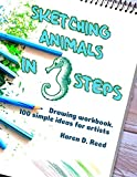 img - for Sketching animals in 3 steps: Drawing workbook. 100 simple ideas for artists book / textbook / text book