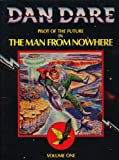 Dan Dare Pilot of the Future in the Man From Nowhere Volume One