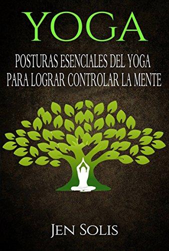 Amazon.com: Yoga: Posturas Esenciales del Yoga para Lograr ...