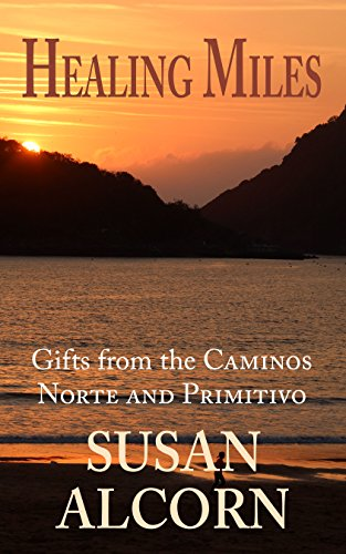 Ebook Healing Miles: Gifts from the Caminos Norte and Primitivo<br />PDF
