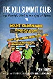 The Kili Summit Club: One Family's Climb to the Roof of Africa