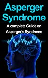 img - for Asperger Syndrome: Aspergers Syndrome- A Complete Guide on Aspergers Symptoms, Causes, Effects and Best Possible Treatments to Cure It (Aspergers,Aspergers ... Aspergers on the job, Asperger) book / textbook / text book