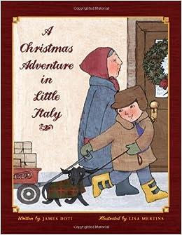 A Christmas Adventure In Little Italy James Doti 9781935204084 Amazon Books