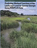 Predicting Wetland Functions at the Landscape Level for Coastal Georgia Using NWIPlus Data, Ralph Tiner, 1491030518