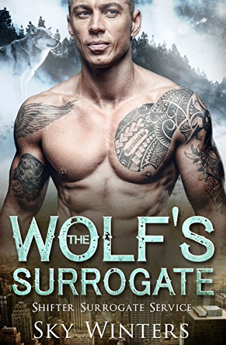 The Wolf's Surrogate (Shifter Surrogate Service Book 2)