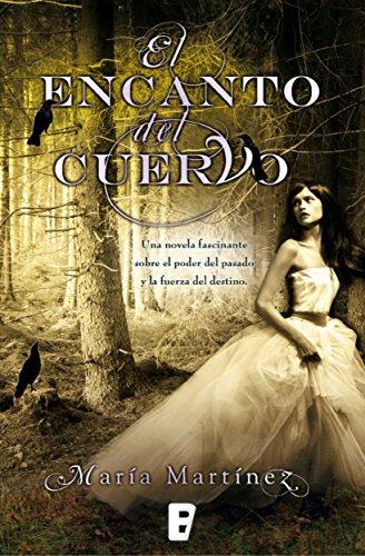 El encanto del cuervo (Spanish Edition) by [Martínez, María]