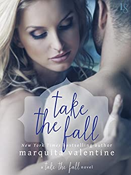 Take the Fall: A Take the Fall Novel by [Valentine, Marquita]