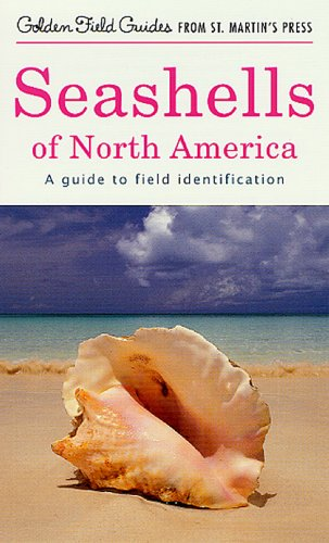 Seashells of North America: A Guide to Field Identification (Golden Field Guide from St. Martin's Press)