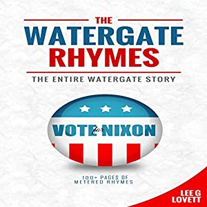The Watergate Rhymes: The Entire Watergate Story Audiobook