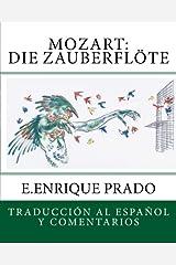 Mozart: Die Zauberflote: Traduccion al Espanol y Comentarios (Opera en Espanol) (Spanish Edition) Paperback
