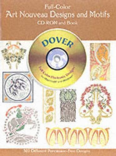 Full-Color Art Nouveau Designs and Motifs CD-ROM and Book (Dover Electronic Clip ()