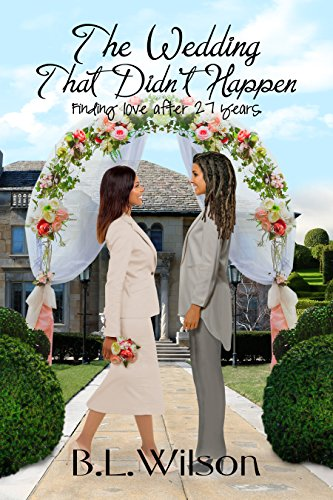 Book: The Wedding That Didn't Happen - finding love after 27 years by B.L. Wilson