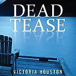 Dead Tease | Victoria Houston