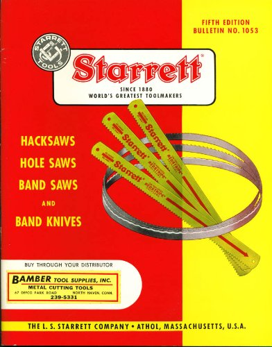Starrett Hacksaw Hole Saw Band Saw Band Knife Catalog
