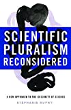 "Stephanie Ruphy, ""Scientific Pluralism Reconsidered: A New Approach to the (Dis)unity of Science (U. Pittsburgh Press, 2017)"