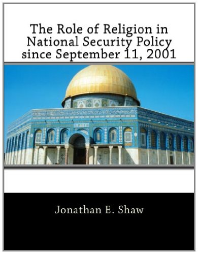 The Role of Religion in National Security Policy Since September 11, 2001(Carlisle Paper)