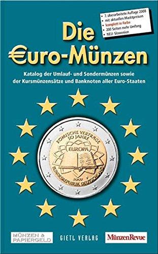Die Euro-Münzen 2008: Katalog der Umlauf- und Sondermünzen sowie der Kursmünzensätze und Banknoten aller Euro-Staaten