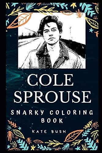 Cole Sprouse Snarky Coloring Book  An American Actor.  Cole Sprouse Snarky Coloring Books Band 0