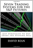 Seven Trading Systems for the S&P Futures, David Bean, 1453674764