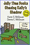 Jolly Time Books:  Chasing Kelly's Shadow (Study Guide) (Kelly Adventure Study Guide Book 2)