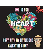 I Spy With My Little Eye Valentine's Day: A Fun & Interactive Guessing Game For Toddler and Preschool   I Spy Valentine Coloring & Activity Book for Kids