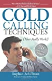 img - for By Stephan Schiffman - Cold Calling Techniques: That Really Work! (20th Anniversary ed) (9/26/07) book / textbook / text book
