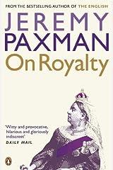 On Royalty by Jeremy Paxman (2007-09-06)