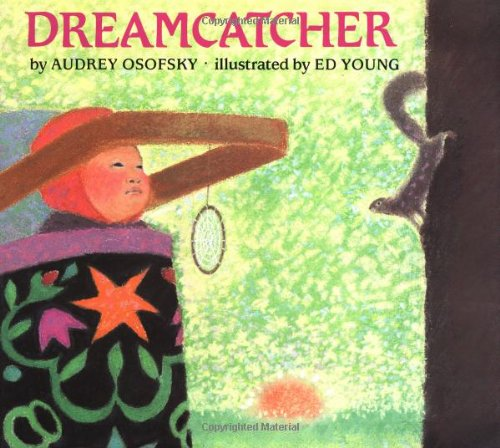 Dreamcatcher Audrey Osofsky Ed Young 40 Amazon Books Beauteous Dream Catcher History For Kids