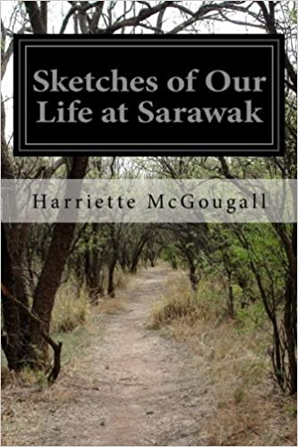 Book Sketches of Our Life at Sarawak by Harriette McGougall (2015-04-23)