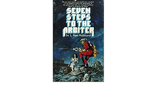 98c0a8c7b56f Seven Steps to the Arbiter aka The Kingslayer: L. Ron Hubbard ...