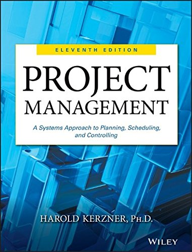 Project Management: A Systems Approach to Planning, Scheduling, and Controlling (Best Project Management Textbook)