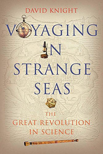 Image of Voyaging in Strange Seas: The Great Revolution in Science