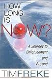 How Long Is Now?, Tim Freke and Timothy Freke, 1401924808