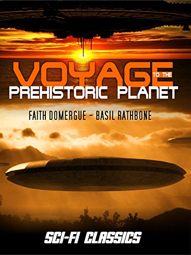 Voyage to the Prehistoric Planet: Sci-Fi Classic