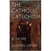 The Catholic Catechism: & Hope
