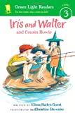 Iris and Walter and Cousin Howie, Elissa Haden Guest, 0547850689