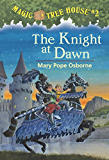 The Knight at Dawn (Magic Tree House Book 2)