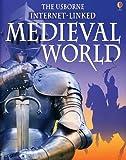 Medieval World - Internet Linked (World History (Usborne))