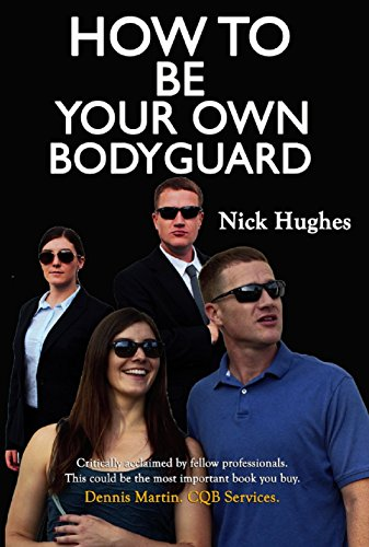 How To Be Your Own Bodyguard: Because the Will to Survive is Instinctive but the Ability is Learned. cover