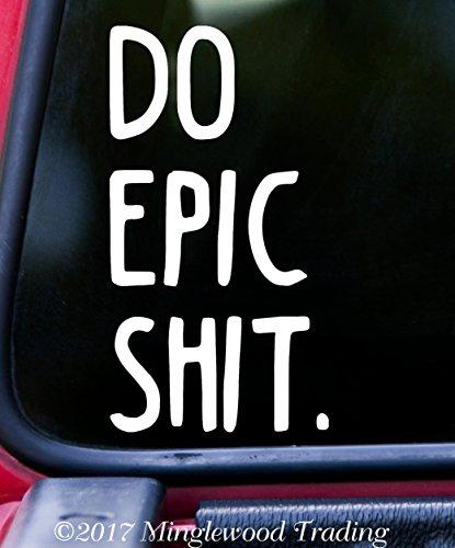 DO EPIC SHIT. Vinyl Decal Sticker 6