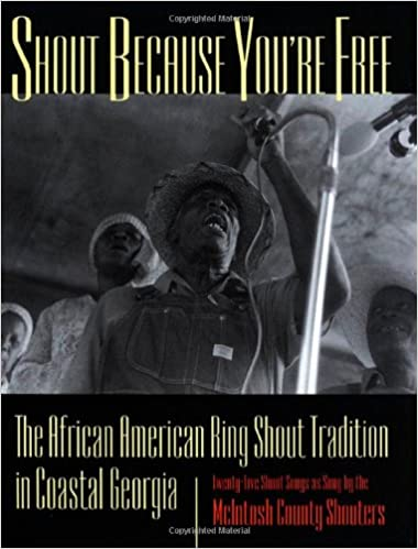 Shout Because You're Free: The African American Ring Shout