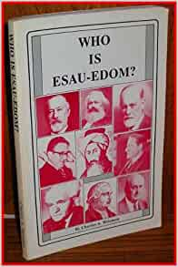 How To Print Kindle Books >> Who is Esau-Edom?: The life, history, genealogy, prophecy, predestination and modern identity of ...