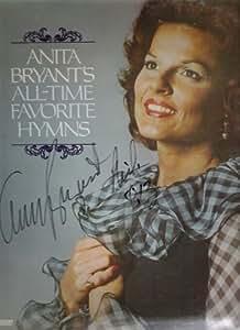Anita Bryant Anita Bryant S All Time Favorite Hymns
