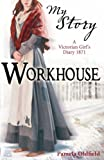 Workhouse; a Victorian Girl's Diary 1871 (My Story)