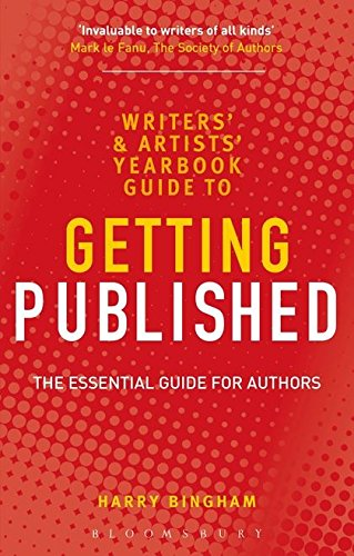 The Writers' and Artists' Yearbook Guide to Getting Published: The Essential Guide for Authors